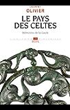 Le pays des Celtes - Mémoires de la Gaule