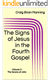 The Signs of Jesus in the Fourth Gospel: - Volume 5 - The Sevens of John