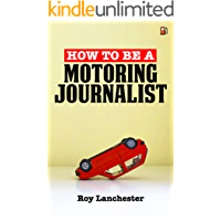 How To Be A Motoring Journalist (English Edition)