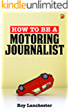 How To Be A Motoring Journalist