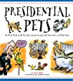 Presidential Pets: The Weird, Wacky, Little, Big, Scary, Strange Animals That Have Lived In The White House