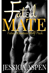Fated Mate: Paranormal Werewolf Romance (Fated Mountain Wolf Pack Book 1) Kindle Edition