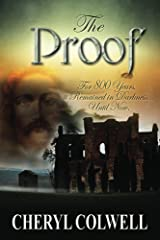 The Proof: Ancient religious societies, remnants of the Templar knights, and secret political groups war to possess a coveted artifact that suddenly reappears Kindle Edition