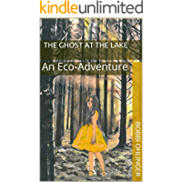The Ghost at the Lake: An Eco-Adventure (The Michigan Mysteries) (English Edition)