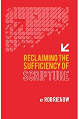 Reclaiming the Sufficiency of Scripture Kindle Edition