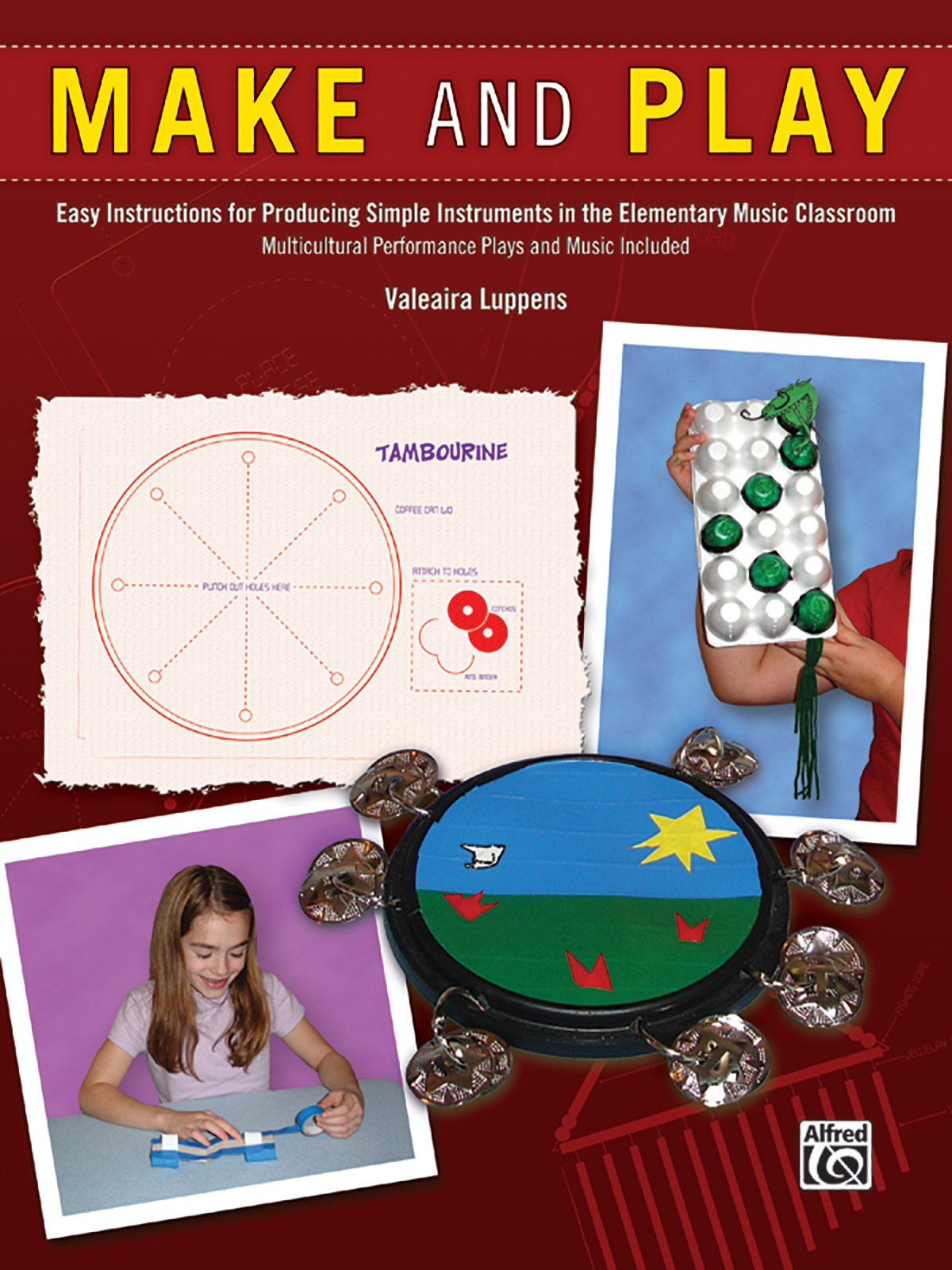 Make and Play: Easy Instructions for Producing Simple Instruments in the Elementary Music Classroom ebook