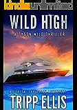 Wild High: A Coastal Caribbean Adventure (Tyson Wild Thriller Book 17)