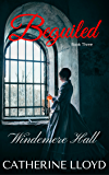 Beguiled: Windemere Hall Trilogy: Book 3 (Victorian Villains)