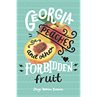 Georgia Peaches and Other Forbidden Fruit (English Edition)