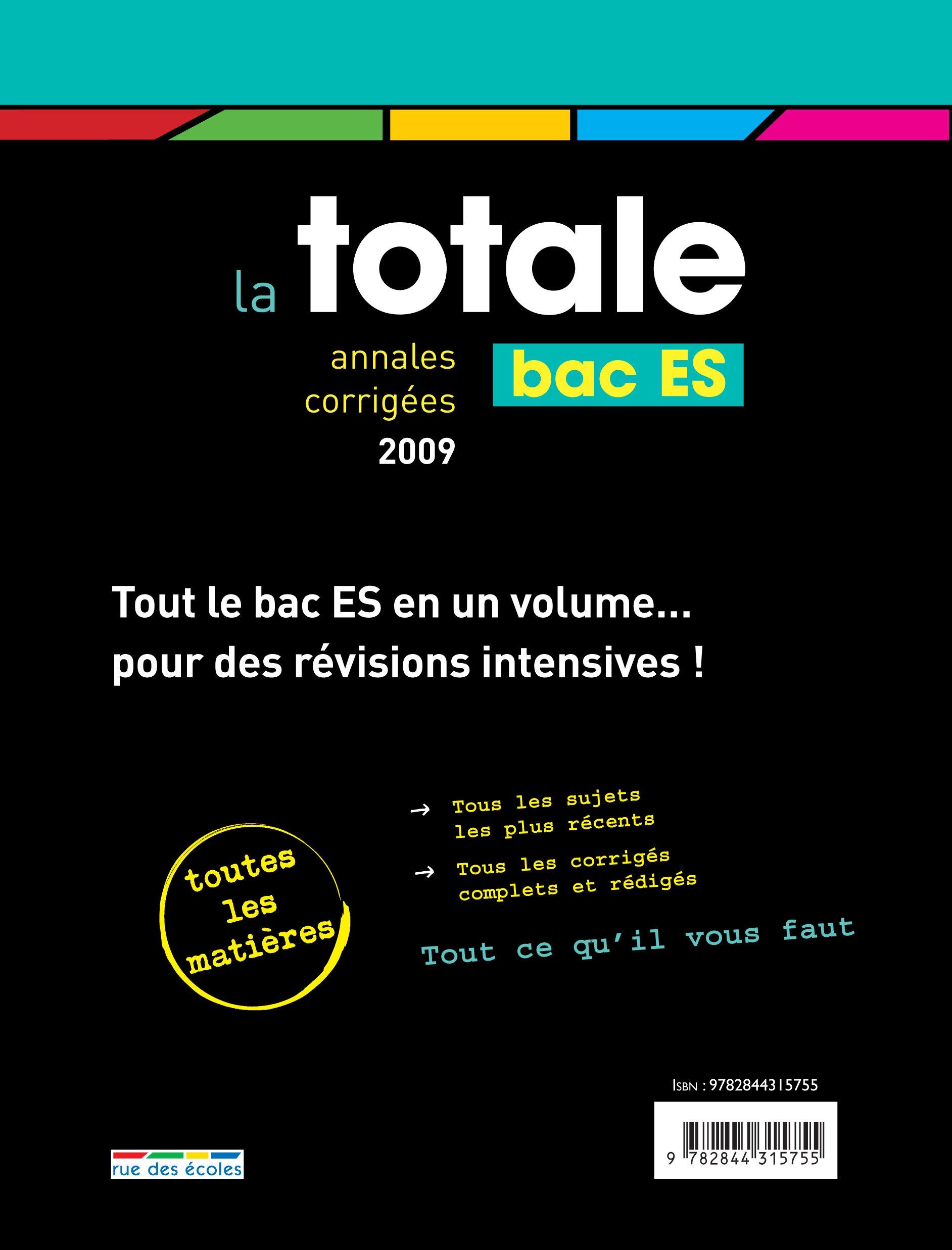 La totale Bac ES : Annales corrigées 2009: 9782844315755: Amazon.com: Books