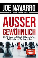 Außergewöhnlich: Ein FBI-Agent enthüllt die 5 Eigenschaften, die Menschen erfolgreich machen (German Edition) Kindle Edition