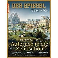 SPIEGEL GESCHICHTE 2/2016: Aufbruch in die Zivilisation - Mesopotamien
