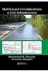 Multihazard Considerations in Civil Infrastructure (Civil Infrastructure Health and Sustainability) Kindle Edition
