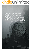Gospel Amnesia: Forgetting the Goodness of the News