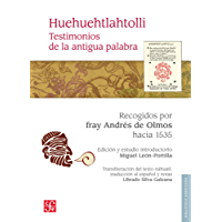 Huehuehtlahtolli. Testimonios de la antigua palabra (Biblioteca Americana)