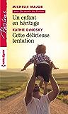 Un enfant en héritage - Cette délicieuse tentation (Le secret des Fortune t. 4)