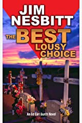 The Best Lousy Choice: An Ed Earl Burch Novel Kindle Edition