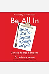 Be All In: Raising Kids for Success in Sports and Life Audible Audiobook
