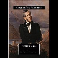 Fermo e Lucia (annotato): edizione integrale. Contiene la biografia dettagliata di Alessandro Manzoni e l'inedito saggio… book cover