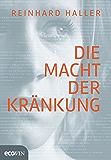 Die Macht der Kränkung (German Edition)
