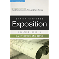 Exalting Jesus in 1 & 2 Timothy and Titus (Christ-Centered Exposition Commentary) (English Edition)