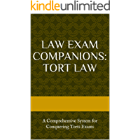 Law Exam Companions: Tort Law: A Comprehensive System for Conquering Torts Exams