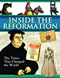 Inside The Reformation: The Times That Change the World (Times That Changed the World)