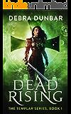 Dead Rising (The Templar Book 1)
