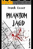 Phantomjagd - Ein Aachen Krimi (Hansens 3. Fall) (Aachen Krimi Reihe)