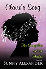 Claire's Song: The Storyteller and the Healer Kindle Edition