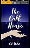 The Call House: A Washington Novel