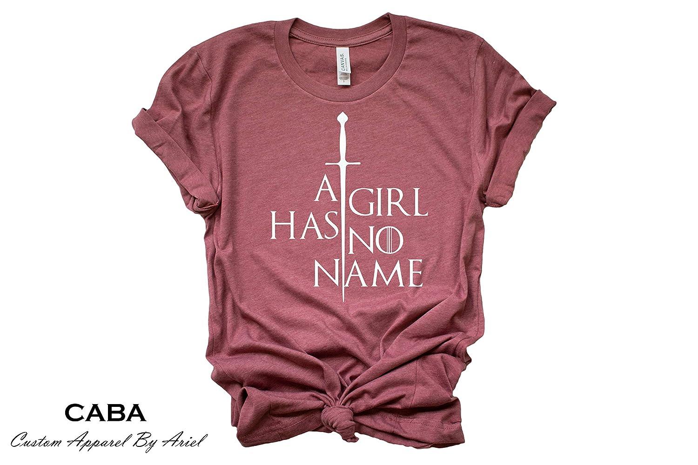 Arya Stark T Shirt A Girl Has No Name T Shirt Game Of Thrones T Shirt