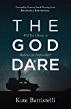 The God Dare: Will You Choose to Believe the Impossible?
