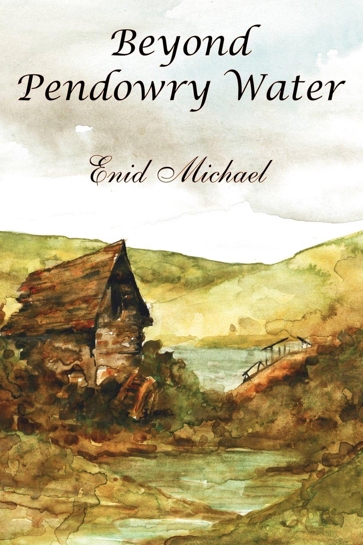 Beyond Pendowry Water: Enid Michael: 9780755205028: Amazon