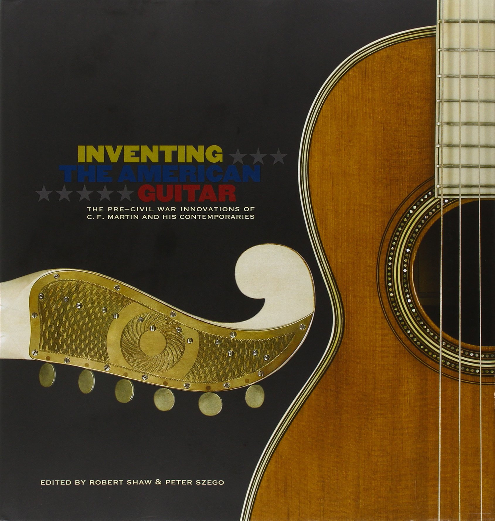 inventing the american guitar the pre civil war innovations of