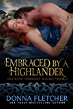Embraced By A Highlander (Highland Warriors Trilogy Book 2)