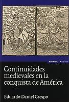 Continuidades Medievales En La Conquista De