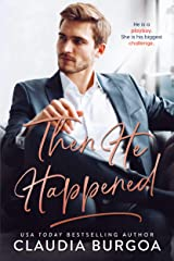 Then He Happened Kindle Edition