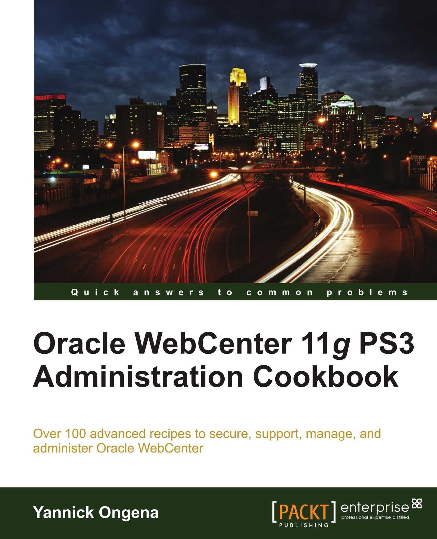 Oracle Webcenter 11g Ps3 Administration Cookbook: Yannick Ongena:  9781849682282: Amazon: Books