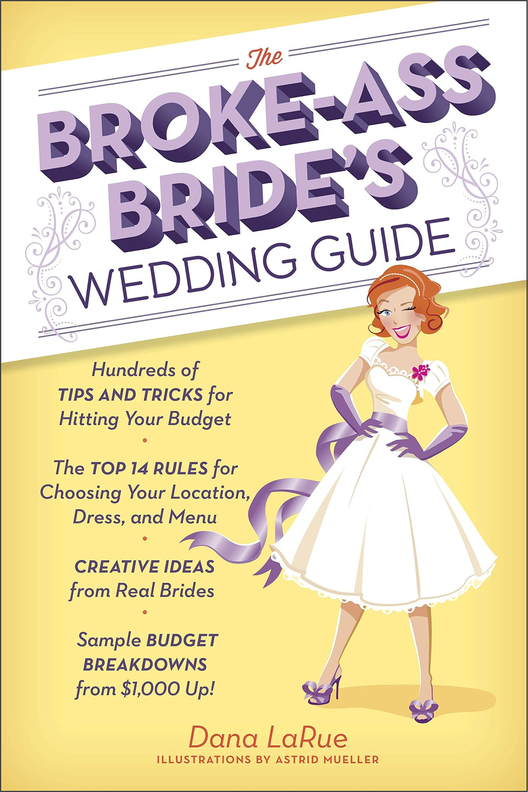 Amazon the broke ass brides wedding guide hundreds of tips amazon the broke ass brides wedding guide hundreds of tips and tricks for hitting your budget 9780385345101 dana larue astrid mueller books junglespirit Gallery