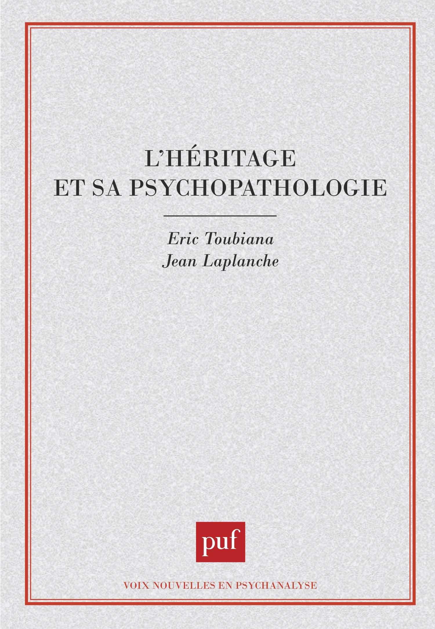 L'héritage et sa psychopathologie Broché – 1 juin 1988 Éric Toubiana Jean Laplanche 2130417620 Psychanalyse