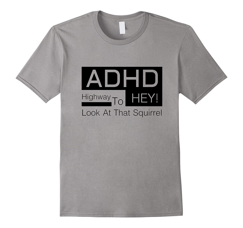 ADHD Highway To Hey Look Men's Tshirt ADHD Awareness tees