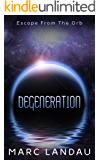Degeneration: Escape From The Orb