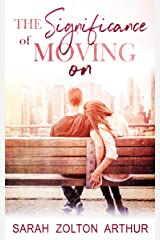 The Significance of Moving On Kindle Edition