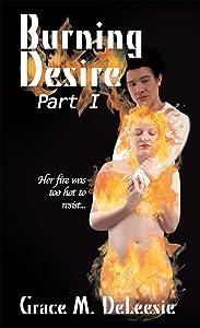 Burning Desire: Part One
