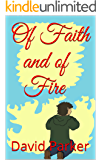 Of Faith and of Fire