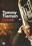 TIERNAN TOMMY/ LOOSE [DVD]