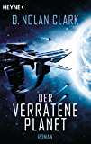 Der verratene Planet: Roman (The Silence-Reihe 1) (German Edition)