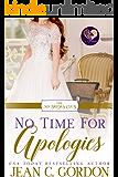 No Time for Apologies (The No Brides Club Book 5)