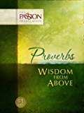 Proverbs: Wisdom from Above (The Passion Translation)